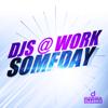 DJs @ Work - Someday (Vocal Radio Cut) artwork