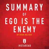 Instaread - Summary of Ego Is the Enemy by Ryan Holiday  Includes Analysis (Unabridged) artwork