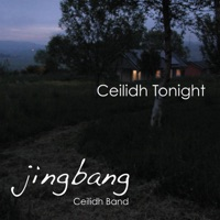 Ceilidh Tonight by Jingbang Ceilidh Band on Apple Music