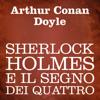 Sherlock Holmes e il segno dei quattro - Arthur Conan Doyle