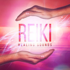 Reiki Healing Sounds – Music Therapy for Chakra Balancing, Natural Ambient Music, Soothe Your Soul, Mind & Body