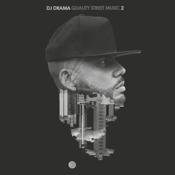 Quality Street Music 2 - DJ Drama