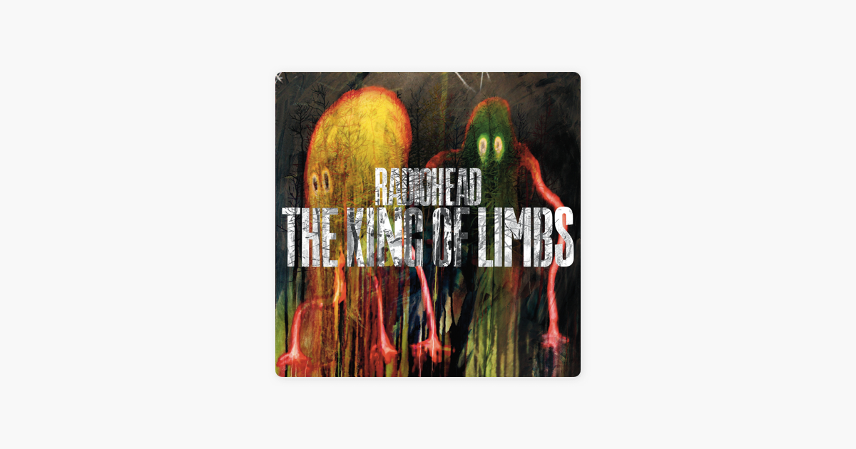 The King Of Limbs By Radiohead On Apple Music