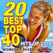 20 Best Top 40 Hits of 2016 (Workout Mixes) [Unmixed Songs For Fitness & Exercise]
