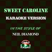 Sweet Caroline (In the Style of Neil Diamond) [Karaoke Version]