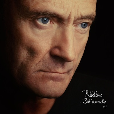 ...But Seriously (Remastered) - Phil Collins