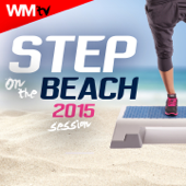 Step On The Beach 2015 Session (60 Minutes Non-Stop Mixed Compilation For Fitness & Workout 132 BPM)