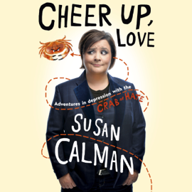 Cheer Up, Love: Adventures in Depression with the Crab of Hate (Unabridged) audiobook