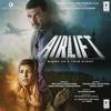Amaal Mallik & Ankit Tiwari - Airlift (Original Motion Picture Soundtrack) - EP artwork