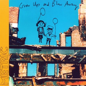 Grow Up and Blow Away Mp3 Download