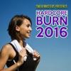 Sweatmasters Presents: Hardcore Burn 2016