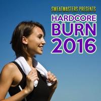 Various Artists - Sweatmasters Presents: Hardcore Burn 2016