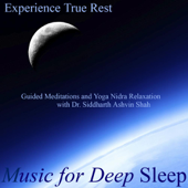 Experience True Rest: Guided Meditations and Yoga Nidra Relaxation (feat. Dr. Siddharth Ashvin Shah)