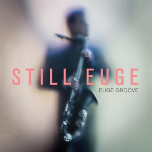 Euge Groove - Much Love feat. Rahsaan Patterson