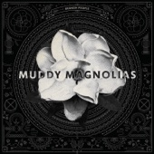 Muddy Magnolias - Brother, What Happened