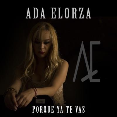 Porque Ya Te Vas - Ada Elorza