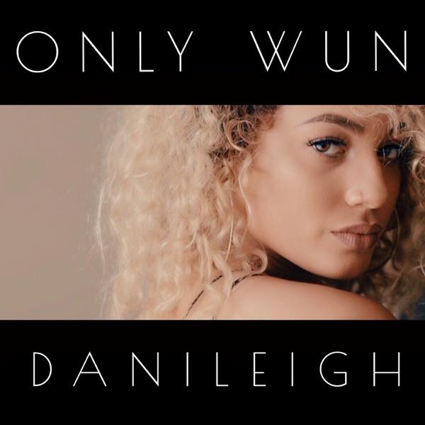 DaniLeigh - Only Wun