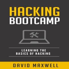 Hacking Bootcamp: Learning the Basics of Hacking (Unabridged)