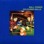 Coloured Balls - Won't You Make Up Your Mind