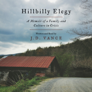 Download Hillbilly Elegy: A Memoir of a Family and Culture in Crisis (Unabridged) Audio Book