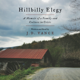 Hillbilly Elegy: A Memoir of a Family and Culture in Crisis (Unabridged) audiobook