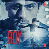 Roy (Original Motion Picture Soundtrack)-Amaal Mallik, Ankit Tiwari & Meet Bros Anjjan