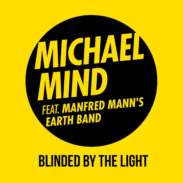 Michael Mind - Blinded by the Light (feat. Manfred Mann's Earth Band) [Remixes] - EP