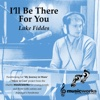 I'll Be There for You - Single - Luke Fiddes