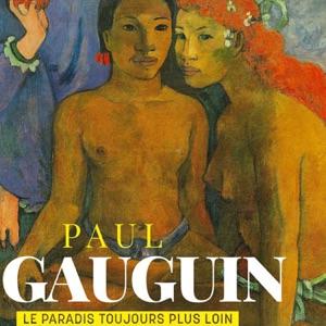 Gauguin - Le paradis toujours plus loin - Episode 1