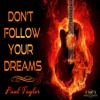 Don't Follow Your Dreams - Single - Paul Taylor