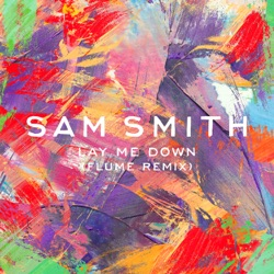 View album Sam Smith - Lay Me Down (Flume Remix) - Single