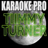 Tiimmy Turner (Originally Performed by Desiigner) [Instrumental Version] - Single - Karaoke Pro