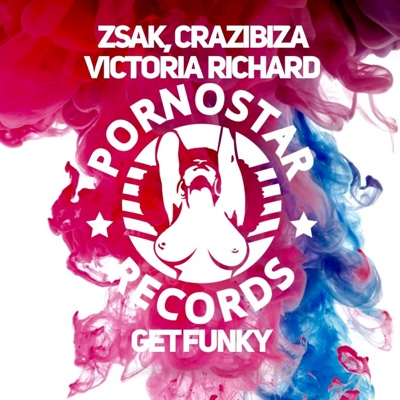 Get Funky - Single - Crazibiza, Zsak & Victoria Richard album