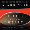 Food for the Heart: The Collected Teachings of Ajahn Chah (Unabridged) - Ajahn Chah