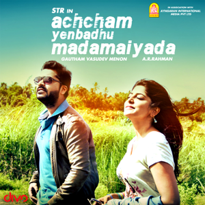A. R. Rahman - Achcham Yenbadhu Madamaiyada (Original Motion Picture Soundtrack)