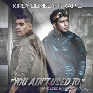 You Ain't Used To (feat. Kap G) - Single Mp3 Download