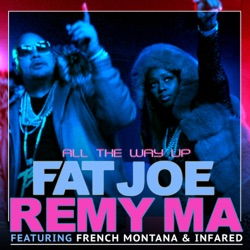 View album All the Way Up (feat. French Montana & Infared) - Single