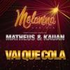 Vai Que Cola feat Matheus Kauan Single