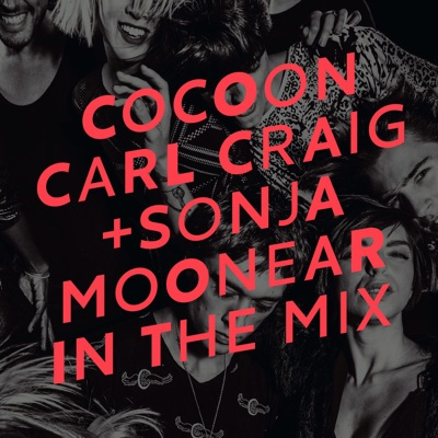 Cocoon Ibiza mixed by Carl Craig and Sonja Moonear - Carl Craig & Sonja Moonear album