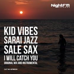 Album: I Will Catch You Single by Kid Vibes Sarai Jazz Sale