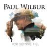 Por Siempre Fiel - Paul Wilbur