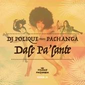 Dale Pa'lante (feat. Pachanga) - Single