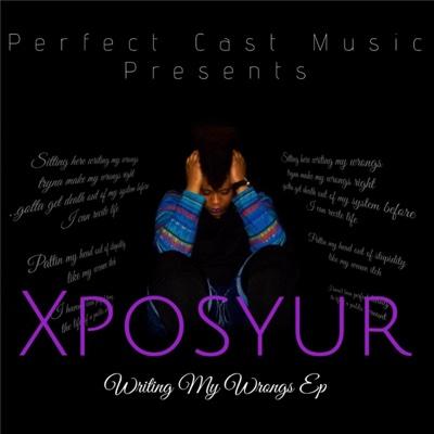 Writing My Wrongs - EP - Xposyur album