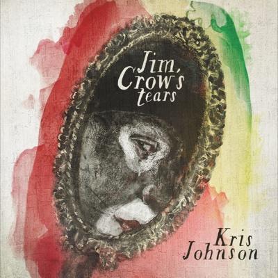 Jim Crow's Tears - Kris Johnson album