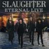 Eternal Live, Slaughter