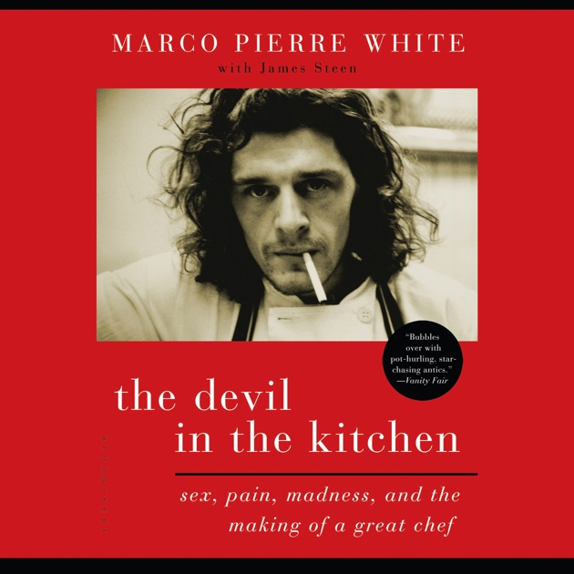 The Devil In The Kitchen Sex Pain Madness And The Making Of A
