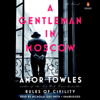 Amor Towles - A Gentleman in Moscow: A Novel (Unabridged)  artwork