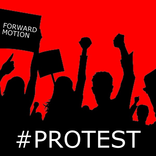 Forward Motion #Protest - EP