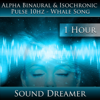 Sound Dreamer - Alpha Binaural and Isochronic Pulse 10hz - Whale Song - 1 Hour portada