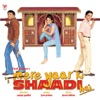 Mere Yaar Ki Shaadi Hai (Original Motion Picture Soundtrack)